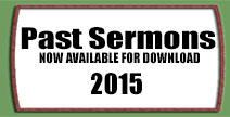 Listen to some of our past sermons from 2015!